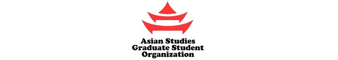 Banner for Asian Studies Graduate Students Organization (A.S.G.S.O.)